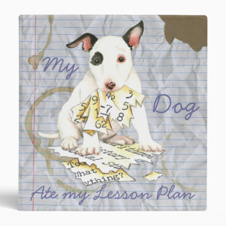 My Miniature Bull Terrier Ate my Lesson Plan 3 Ring Binder