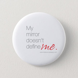 My Mirror Doesn't Define Me 2 Inch Round Button