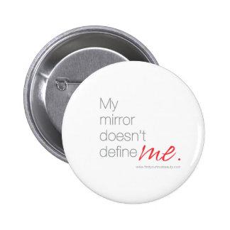 My Mirror Doesn't Define Me 2 Inch Round Button