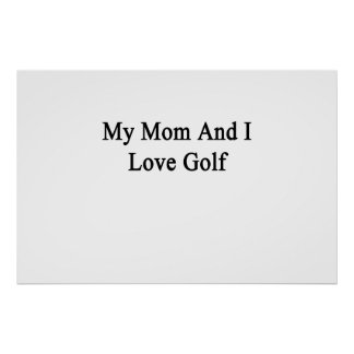 My Mom And I Love Golf Poster
