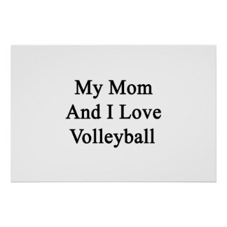 My Mom And I Love Volleyball Poster