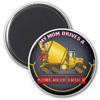 My Mom Drives A Concrete Truck Magnet