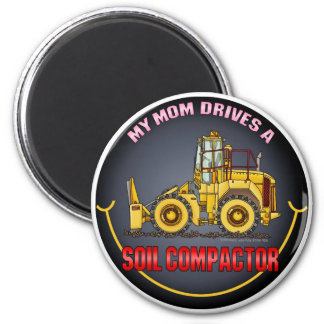 My Mom Drives A Soil Compactor Magnet