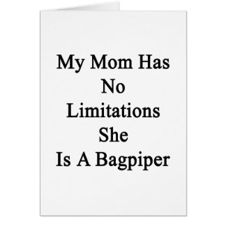 My Mom Has No Limitations She Is A Bagpiper Card