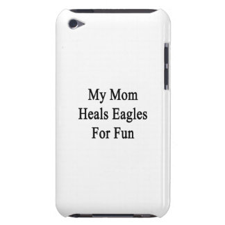 My Mom Heals Eagles For Fun iPod Case-Mate Case