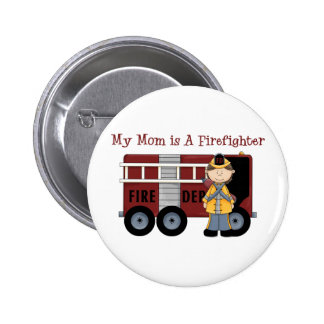 My Mom is A Firefighter 2 Inch Round Button