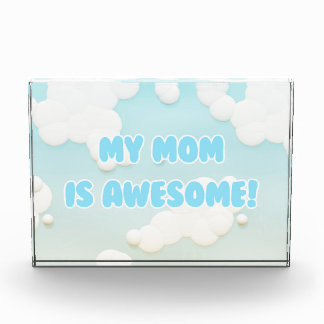 My Mom is Awesome in Blue and White Clouds
