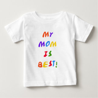 My Mom is Best T-shirts and Gifts