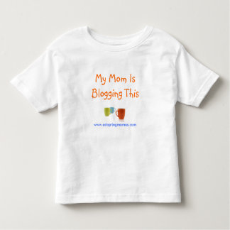 My Mom Is Blogging This T-shirts