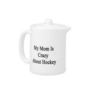 My Mom Is Crazy About Hockey