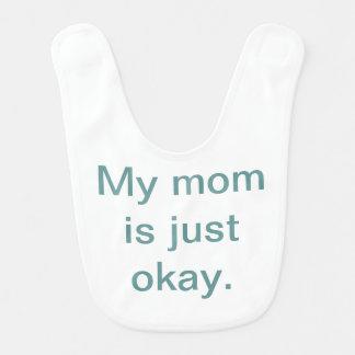My Mom is Just Okay Baby Bib