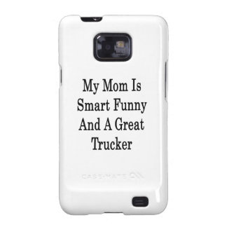 My Mom Is Smart Funny And A Great Trucker Galaxy SII Cover