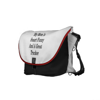 My Mom Is Smart Funny And A Great Trucker Messenger Bag