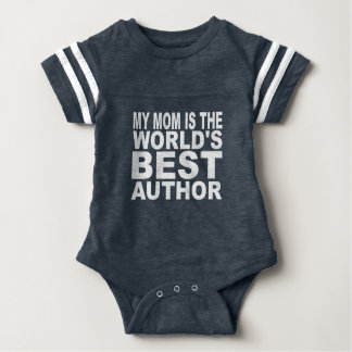 My Mom Is The World's Best Author Baby Bodysuit