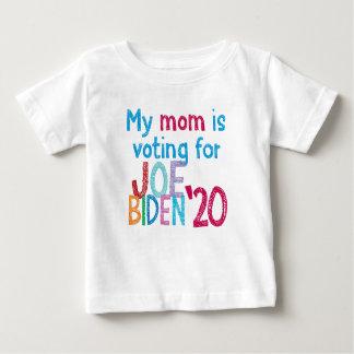 My Mom Is Voting For Joe Biden '20 Baby T-Shirt