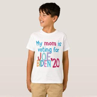 My Mom Is Voting For Joe Biden '20 T-Shirt