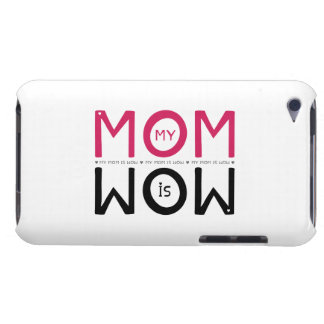 My Mom is Wow Case-Mate iPod Touch Case
