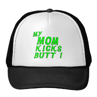 My Mom Kicks Butt! Hat