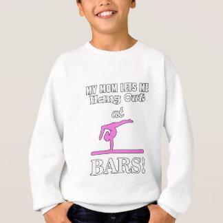 My Mom Lets Me Hang Out At Bars Funny Gymnast Gift Sweatshirt