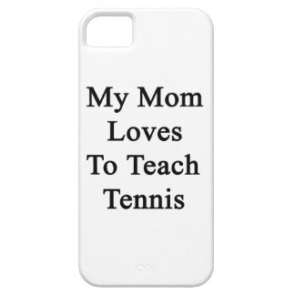 My Mom Loves To Teach Tennis iPhone 5 Cover