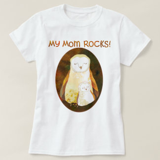 My Mom ROCKS! Mother's Day Owl T-Shirt