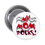 My Mom Rocks Pin