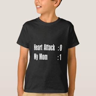 My Mom Survived a Heart Attack T-Shirt