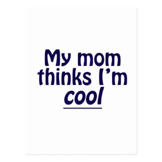 My Mom Thinks I m Cool Postcards
