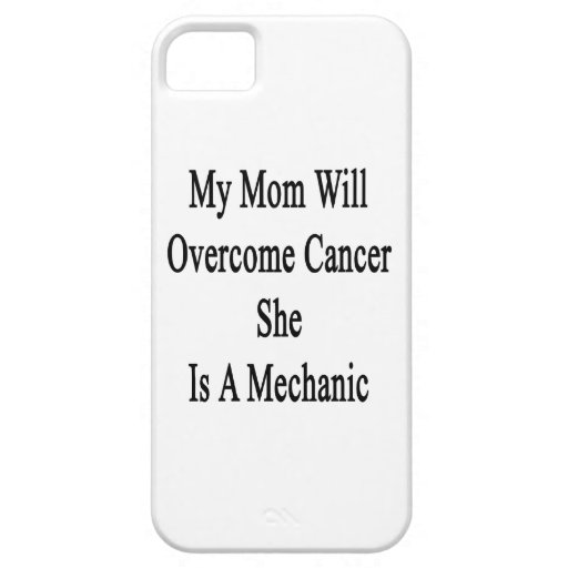My Mom Will Overcome Cancer She Is A Mechanic iPhone 5 Cover