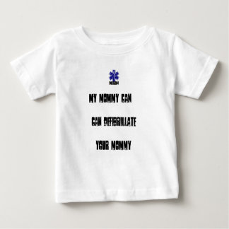 My Mommy Can Defibrilliate your Mommy Baby T-Shirt
