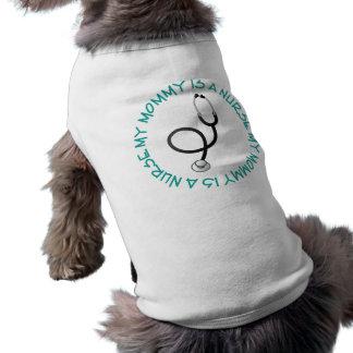 My Mommy Is A Nurse Gift Tee Doggie Shirt