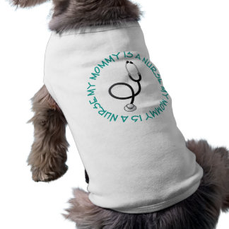 My Mommy Is A Nurse Gift Tee Pet T Shirt