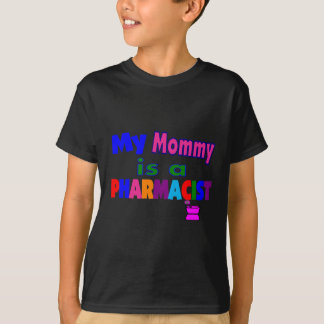 """""""My mommy is a Pharmacist""""Kids T-Shirts"""