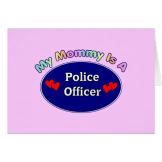 My Mommy Is A Police Officer Stationery Note Card