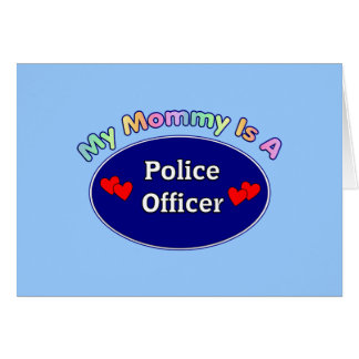 My Mommy Is A Police Officer Note Card