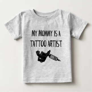 My Mommy is a tattoo artist Shirts