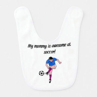 My Mommy Is Awesome At Soccer Bib