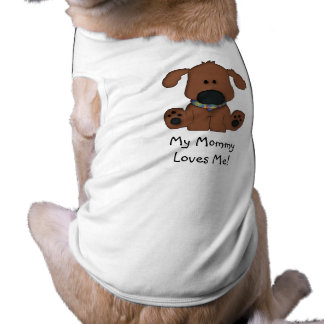 My Mommy Loves Me!-Cute Doggie Shirt