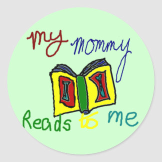 My mommy reads to me classic round sticker