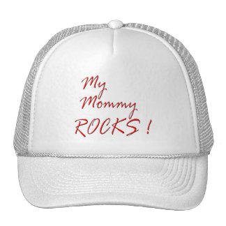 My Mommy Rocks ! (red) Trucker Hat