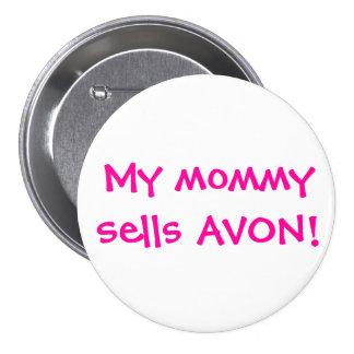 My mommy sells Avon 3 Inch Round Button
