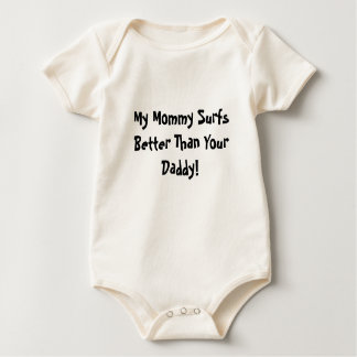 My Mommy Surfs Better Than Your Daddy! Baby Bodysuit