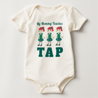 My Mommy Teaches TAP Dance Teacher Tapdancing Baby Bodysuit