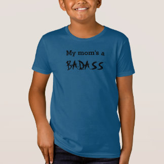 My Mom's a Badass - Kids' Shirt