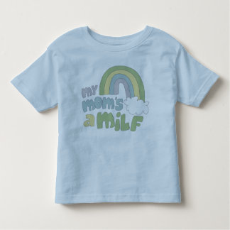My Mom's a MILF Toddler T-shirt