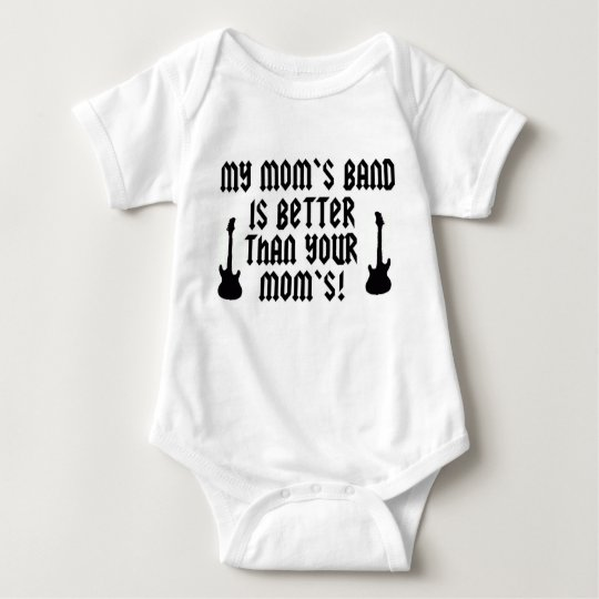 My Mom's Band is Better Than Your Mom's! Baby Bodysuit