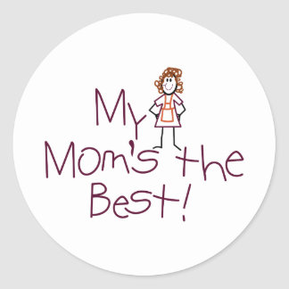 My Moms The Best Classic Round Sticker