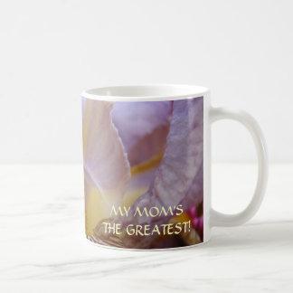 MY MOM's the GREATEST Gift Coffee Mug Iris Flowers
