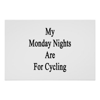 My Monday Nights Are For Cycling Poster