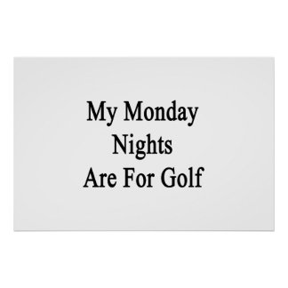 My Monday Nights Are For Golf Poster